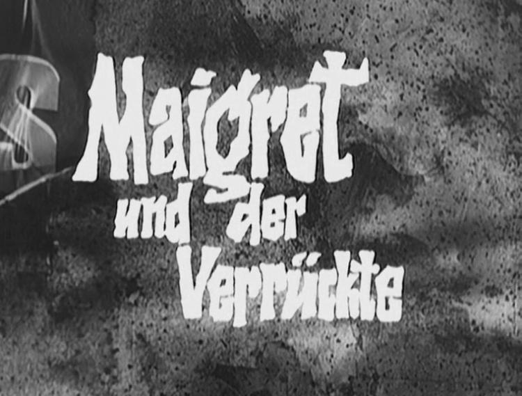 Maigret und der Verrückte